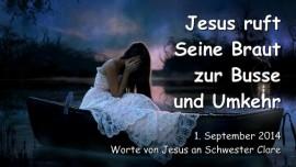 2014-09-01 - Jesus ruft Seine Braut zur Busse und Umkehr