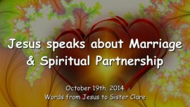 2014-10-19 - Jesus speaks about Marriage and Spiritual Partnership
