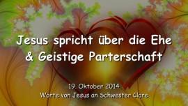 2014-10-19 - Jesus spricht ueber die Ehe und geistige Parterschaft