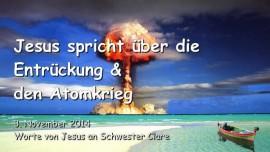 2014-11-03 - Jesus spricht ueber die Entrueckung und den Atomkrieg