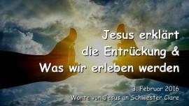 2016-02-03 - Jesus erklaert die Entrueckung und was wir erleben werden