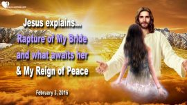 2016-02-03 - Rapture of the Bride of Christ The Lords Bride-Reign of Peace-Love Letter from Jesus