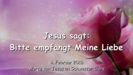 2016-02-04 - Jesus sagt - Bitte empfangt Meine Liebe