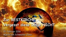 2016-02-15 - Zur Restkirche der Offenbarung - Vergesst diese Dinge nicht