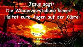 2016-02-18 - JESUS SAGT - Die Wiederherstellung kommt - NEHMT AUF KEINEN FALL DAS ZEICHEN DES TIERES AN