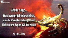 2016-02-18 - Was kommt ist schrecklich-Wiederherstellung kommt-Augen auf der Kuste-Liebesbrief von Jesus