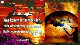 2016-02-18 - Zeichen des Tieres-Wiederherstellung kommt-Hoffnung fuer Zurueckgelassene-Liebesbrief von Jesus