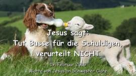 2016-02-19 - Jesus sagt - Tut Busse fuer die Schuldigen - Verurteilt NICHT