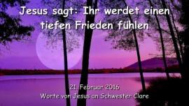 2016-02-21 - Jesus sagt - Ihr werdet einen tiefen Frieden fuehlen