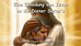 2016-02-22 - EINLADUNG VON JESUS AN DIE Diener Satans