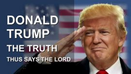 2017-03-02 Donald Trump is Gods Choice-The Truth on Donald Trump-Thus says the Lord-Love Letter from Jesus