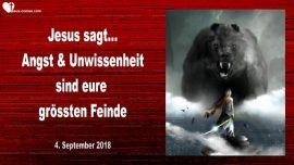 2018-09-04 - Jesus sagt-Angst und Unwissenheit sind die groessten Feinde-Liebesbrief von Jesus