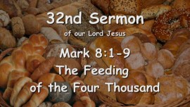 32nd SERMON OF JESUS - The Feeding of the Four Thousand - Mark 8_1-9 - revealed through Gottfried Mayerhofer