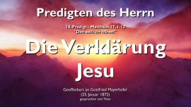 PREDIGTEN DES HERRN-14-Matthaeus-17 1-13-Die Verklaerung Jesu-Gottfried Mayerhofer