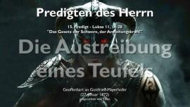 PREDIGTEN DES HERRN-15-Lukas-11_14-28 Austreibung eines Teufels-Gottfried Mayerhofer