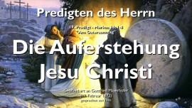 PREDIGTEN DES HERRN-19 - Markus-16_1-8 Die Auferstehung Jesu-Gottfried Mayerhofer