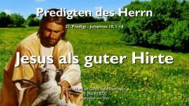 PREDIGTEN-DES-HERRN-21-Johannes-10_1-16-Jesus-als-guter-Hirte-Meine-Schafe-kennen-Meine-Stimme-Gottfried-Mayerhofer