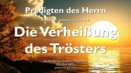 PREDIGTEN DES HERRN-25-Johannes-15_26 16_7 Verheissung des Troesters-Gottfried Mayerhofer