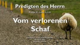 PREDIGTEN DES HERRN-29-DER HIRTE UND SEINE VERLORENEN UND VERIRRTEN SCHAFE-Lukas 15_3-32-Gottfried Mayerhofer