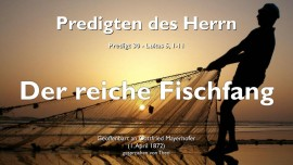 PREDIGTEN DES HERRN-30-Lukas-5_1-11 Der reiche Fischfang-Gottfried Mayerhofer-1280