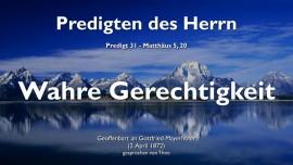 PREDIGTEN DES HERRN-31-Matthaeus-5_20 WAHRE GERECHTIGKEIT FALSCHE GERECHTIGKEIT SCHEINHEILIGKEIT Bergpredigt-1280