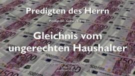 PREDIGTEN DES HERRN-34-Lukas-16_1-13 Der ungerechte Haushalter-Gottfried Mayerhofer