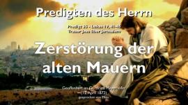 PREDIGTEN DES HERRN-35-Lukas-19_41-46 Trauer Jesu ueber Jerusalem-Zerstoerung der alten Mauern-Gottfried Mayerhofer