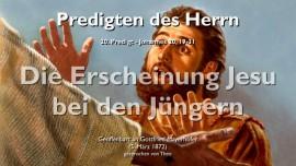 PREDIGTEN DES HERRN-ERSCHEINUNG JESU BEI DEN JUENGERN DER HERR erlaeutert Johannes 20_19-31-Gottfried Mayerhofer