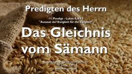 Predigten des Herrn-11-Lukas-8 4-15 Gleichnis vom Saemann-Gottfried Mayerhofer