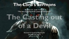 THE LORDS SERMONS-15-Luke-11_14-28 The Casting out of a Devil-Gottfried Mayerhofer
