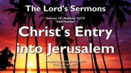 THE LORDS SERMONS-18 - Matthew-21_1-9 Christ-s Entry into Jerusalem-Gottfried Mayerhofer