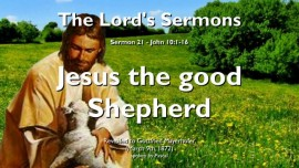 THE LORDS SERMONS-21 - John-10_1-16 Jesus the Good Shepherd and My Sheep know My Voice-Gottfried Mayerhofer