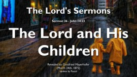 THE LORDS SERMONS-26 - John_14-23 - Jesus and His Children-The loving Father-Gottfried Mayerhofer
