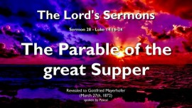 THE LORDS SERMONS-28-Luke-14_16-24-THE GREAT SUPPER SEPARATES THE WORTHY FROM THE UNWORTHY-Luke 14_16-24-Gottfried Mayerhofer