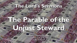 THE LORDS SERMONS-34-Luke-16_1-13 The Unjust Steward Gottfried Mayerhofer