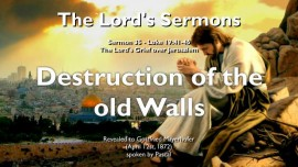 THE LORDS SERMONS-35-Luke-19_41-46 The Lords Grief over Jerusalem Destruction of old Walls-Gottfried Mayerhofer