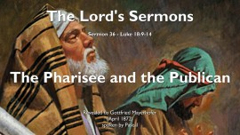 THE LORDS SERMONS-36-Luke-18_9-14 Pharisee and the Publican-Pride and Humility-Gottfried Mayerhofer-1280