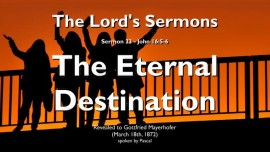 THE LORDs SERMONS-23-John-16_5-6-The Eternal Destination-Gottfried Mayerhofer