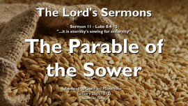 The Lords Sermons-11-Jesus elucidates Luke-8 4-15-Parable of the Sower-Gottfried Mayerhofer