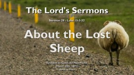 The Lords Sermons-29-THE SHEPHERD AND HIS LOST AND STRAYING SHEEP Luke 15_3-32-Gottfried Mayerhofer