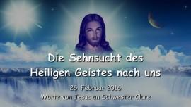 2016-02-26 - Die Sehnsucht des heiligen Geistes nach uns