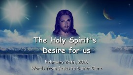 2016-02-26 - The Holy Spirit's Desire for us