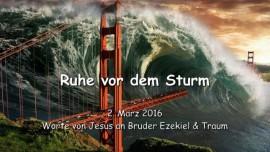 2016-03-02 - Jesus spricht ueber die Ruhe vor dem Sturm - Traum von Mega Tsunami in San Francisco
