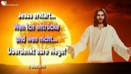 2016-03-04 - Wer wird entruckt-Wer wird nicht entruckt-Wege uberdenken-Liebesbrief Warnung Jesus Christus