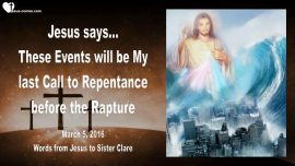 2016-03-05 - Events-Last Call to repentance before the Rapture-Love Letter from Jesus