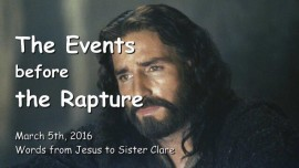 2016-03-05-Jesus-speaks-about-His-final-Call-to-Repent-before-the-Rapture