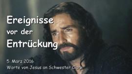 2016-03-05-Jesus-spricht-ueber-Seinen-letzten-Aufruf-zur-Busse-und-Umkehr-vor-der-Entrueckung