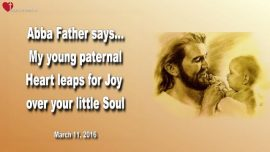 2016-03-11 - Image God the Father-Paternal Heart-Pure Love for your little Soul-Love Letter from Abba Father Jesus