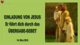 2016-03-14 - Einladung von Jesus-Wie uebergebe ich Jesus mein Leben-Liebesbrief von Jesus