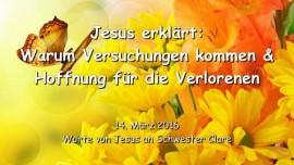 2016-03-14 - Jesus erklaert - Warum Versuchungen kommen und Hoffnung fuer die Verlorenen